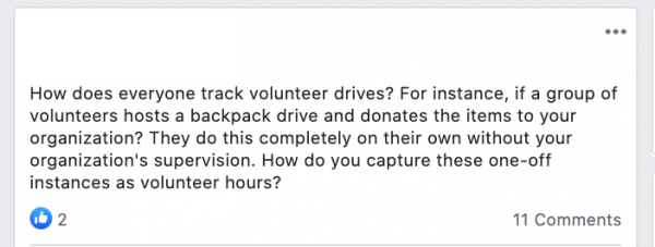 How does everyone track volunteer drives? For instance, if a group of volunteers hosts a backpack drive and donates the items to your organization? They do this completely on their own without your organization's supervision. How do you capture these one-off instances as volunteer hours?