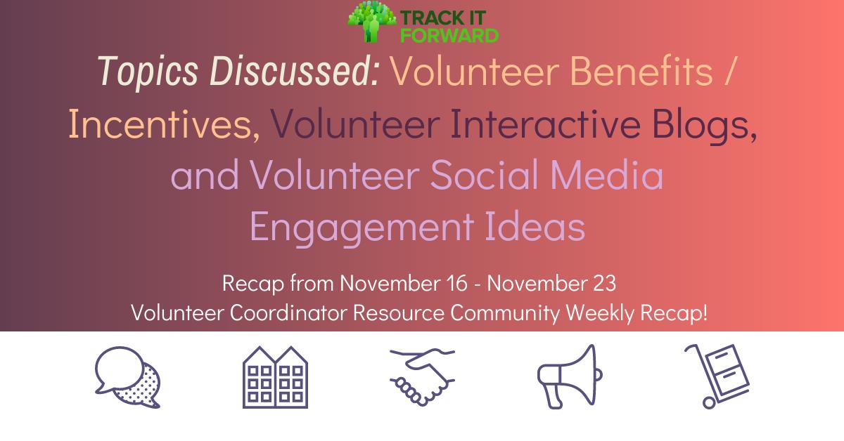 Volunteer Benefits / Incentives, Volunteer Blogs, Volunteer Social Media Engagement --- Recap