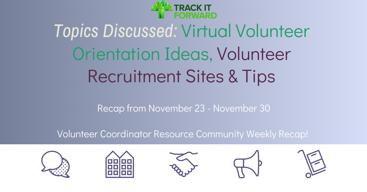 Volunteer Coordinator Resource Community Weekly Recap   Virtual Volunteer Orientation and Volunteer Recruitment Tips