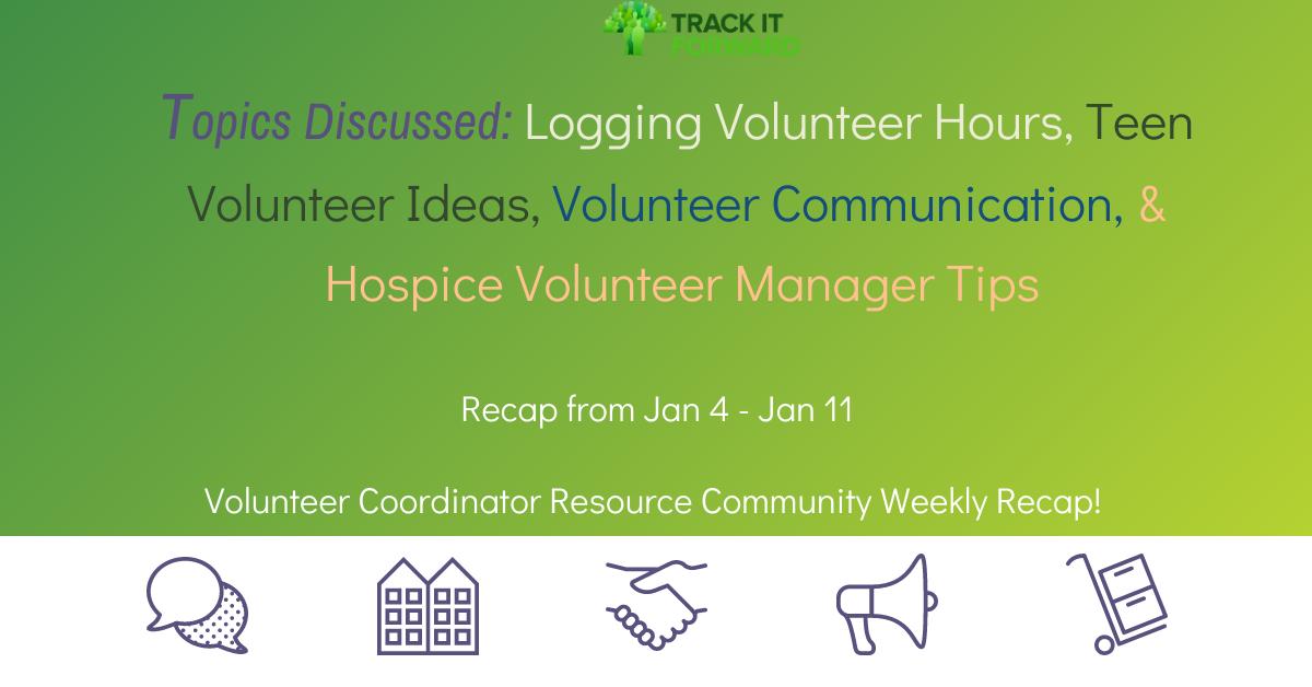 Topics Discussed: Logging Volunteer Hours, Teen Volunteer Ideas, Volunteer Communication, & Hospice Volunteer Manager Tips