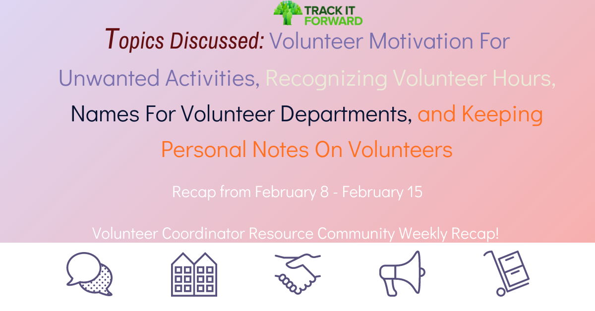 Topics Discussed: Volunteer Motivation For Unwanted Activities, Recognizing Volunteer Hours, Names For Volunteer Departments, and Keeping Personal Notes On Volunteers
