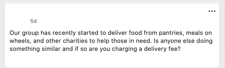 Our group has recently started to deliver food from pantries, meals on wheels, and other charities to help those in need. Is anyone else doing something similar and if so are you charging a delivery fee?