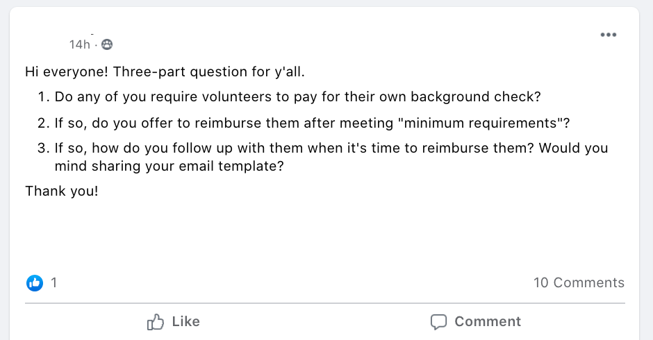 Hi everyone! Three-part question for y'all. Do any of you require volunteers to pay for their own background check? If so, do you offer to reimburse them after meeting