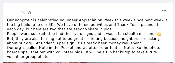 Our nonprofit is celebrating Volunteer Appreciation Week this week since next week is the big buildup to our 5K.  We have different activities and Thank You's planned for each day, but here are two that are easy to share in pics. People were so excited to find their yard signs and it was a fun stealth mission.
