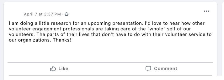 I am doing a little research for an upcoming presentation. I'd love to hear how other volunteer engagement professionals are taking care of the
