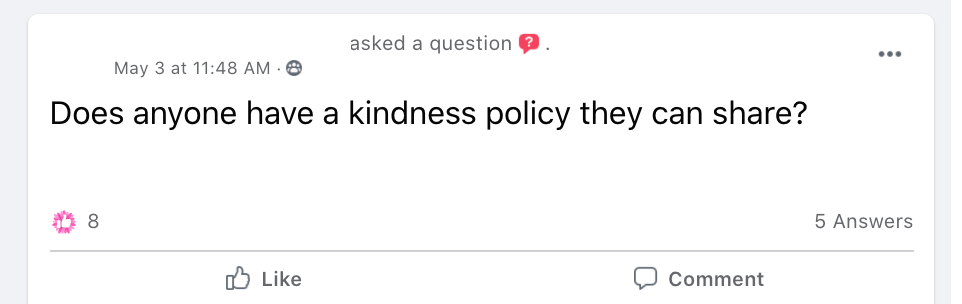 Does anyone have a kindness policy they can share?